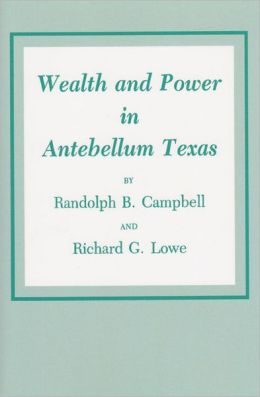 Wealth and Power in Antebellum Texas