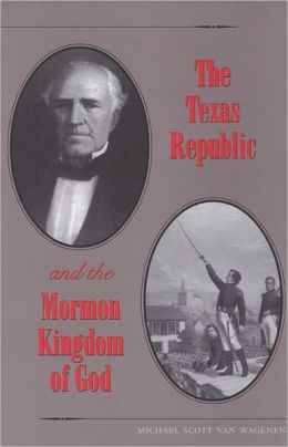 The Texas Republic and the Mormon Kingdom of God