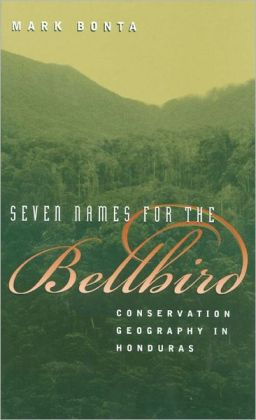 Seven Names for the Bellbird: Conservation Geography in Honduras