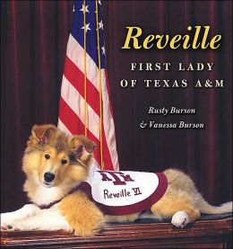 Reveille: First Lady of Texas A&M (Centennial Series of the Association of Former Students, Texas A & M University)