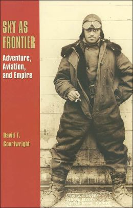 Sky as Frontier: Adventure, Aviation, and Empire