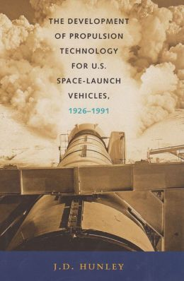 The Development of Propulsion Technology for U.S. Space-Launch Vehicles, 1926-1991