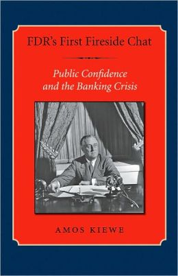 FDR's First Fireside Chat: Public Confidence and the Banking Crisis