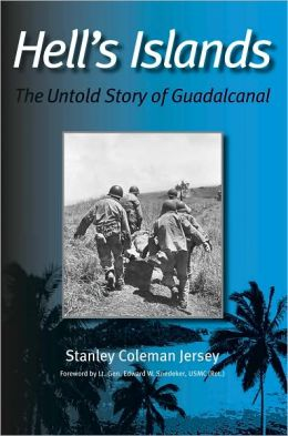 Hell's Islands: The Untold Story of Guadalcanal