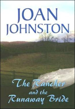 The Rancher and the Runaway Bride
