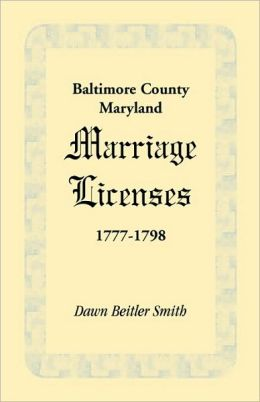 Baltimore County, Maryland Marriage Licenses, 1777-1798