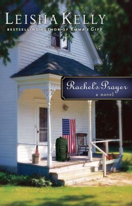 Rachel's Prayer (Country Road Chronicles Book #2): A Novel