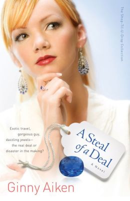 Steal of a Deal, A (The Shop-Til-U-Drop Collection Book #2): A Novel