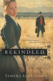 Rekindled (Fountain Creek Chronicles Series #1)