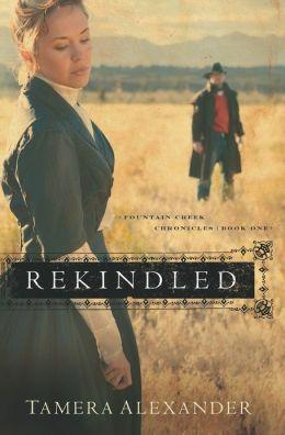 Rekindled (Fountain Creek Chronicles Series #1)