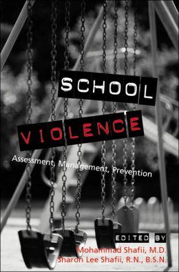 School Violence: Assessment, Management, Prevention