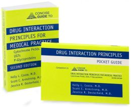 Concise Guide to Drug Interaction Principles for Medical Practice: Cytochrome P450s, UGTs, P-Glycoproteins