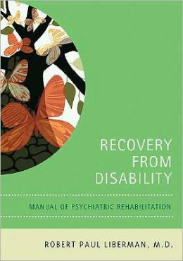 Recovery From Disability: Manual of Psychiatric Rehabilitation
