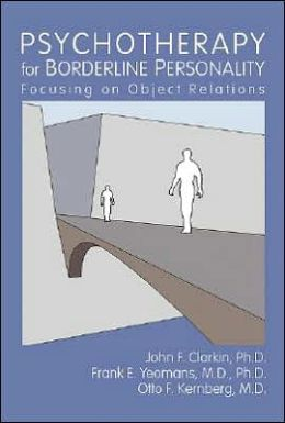 Psychotherapy for Borderline Personality: Focusing on Object Relations