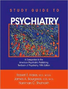 Study Guide to Psychiatry: A Companion to The American Psychiatric Publishing Textbook of Psychiatry, Fifth Edition