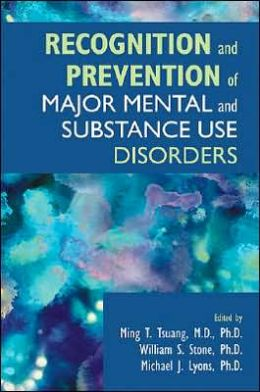 Recognition and Prevention of Major Mental and Substance Use Disorders