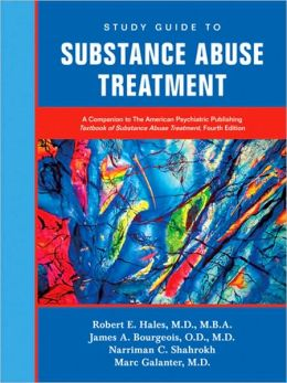 Study Guide to Substance Abuse Treatment: A Companion to The American Psychiatric Publishing Textbook of Substance Abuse Treatment, Fourth Edition