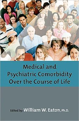 Medical and Psychiatric Comorbidity Over the Course of Life