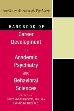 Handbook of Career Development in Academic Psychiatry and Behavioral Sciences