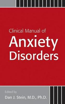 Clinical Manual of Anxiety Disorders