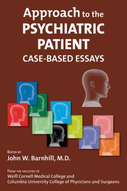 Approach to the Psychiatric Patient: Case-Based Essays