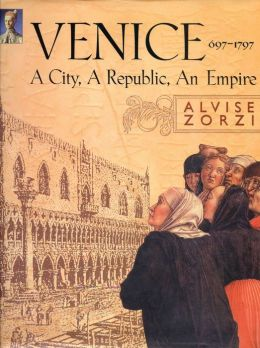 Venice, 1697-1797: A City, a Republic, an Empire