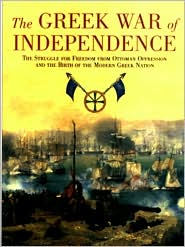 Greek War of Independence: Struggle for Freedom from Ottoman Oppression and the Birth of the Modern Greek Nation
