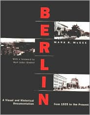 Berlin: A Visual and Historical Document from 1925 to the Present