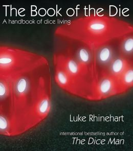 Book of the Die: A Handbook of Dice Living