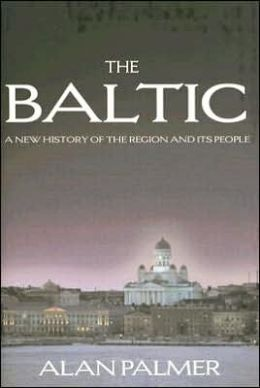 Baltic: A New History of the Region and Its People