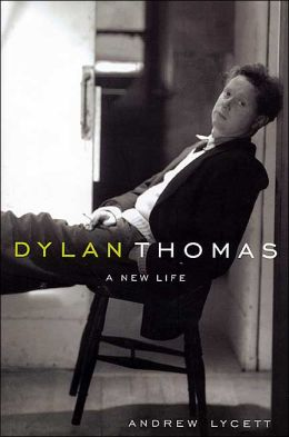 Dylan Thomas: A New Life