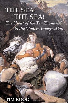 Sea! the Sea!: The Shout of the Ten Thousand in the Modern Imagination
