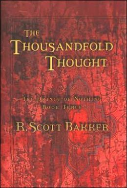 The Thousandfold Thought (Prince of Nothing Series #3)