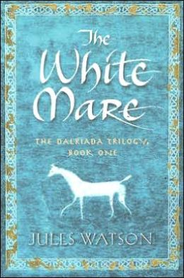 The White Mare (Dalriada Trilogy Series #1)