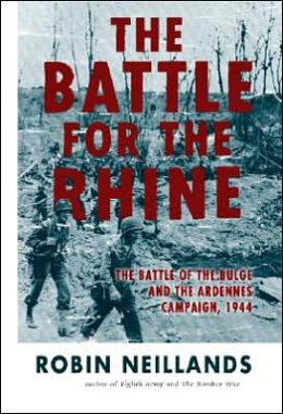 Battle for the Rhine: The Battle of the Bulge and the Ardennes Campaign 1944
