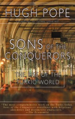 Sons of the Conquerors: The Rise of the Turkic World