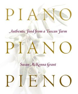 Piano, Piano, Pieno: Authentic Food from a Tuscan Farm