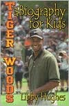 Tiger Woods: A Biography for Kids