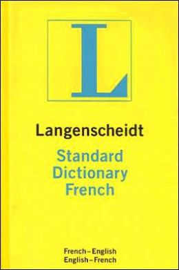 Langenscheidt Standard Dictionary French: French-English/English-French