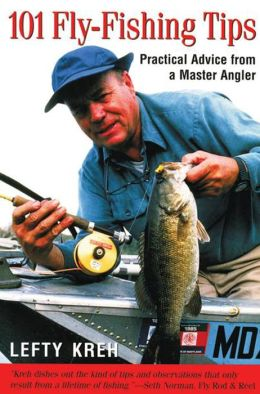 101 Fly-Fishing Tips: Practical Advice From a Master Angler