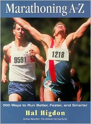 Marathoning A to Z: Over 400 Ways to Run Better, Faster and Smarter