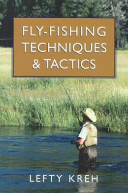 Fly-Fishing Techniques and Tactics