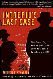 Intrepid's Last Case: The Super Spy Who Helped Take Down the Nazis Tackles the KGB