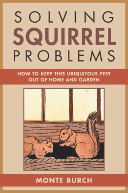 Solving squirrel problems how to keep this ubiquitous pest out of home and garden by monte for How to keep squirrels out of my garden