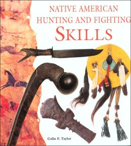 Native American Hunting, Fighting and Survival Tools