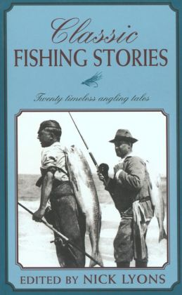 Classic Fishing Stories: Twenty Timeless Angling Tales