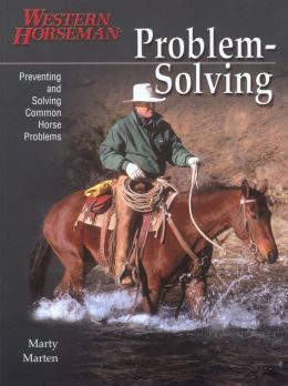 Problem Solving Volume 1: Preventing and Solving Common Horse Problems