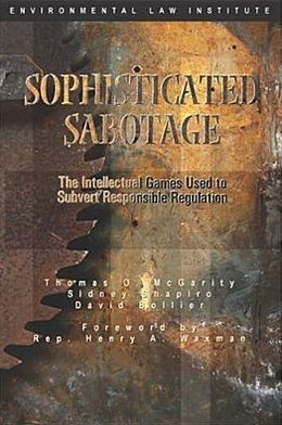 Sophisticated Sabotage: The Intellectual Games Used to Subvert Responsible Regulation