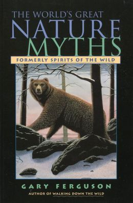 The World's Great Nature Myths