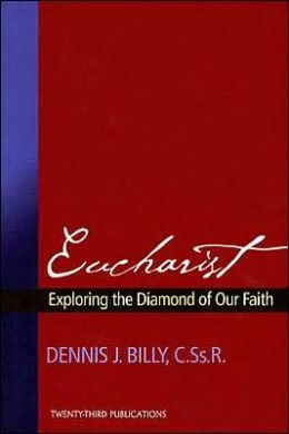 Eucharist: Exploring the Diamond of Our Faith